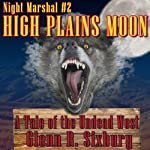 High Plains Moon: Night Marshal, Book 2 | Glenn Sixbury