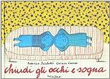 img - for Chiudi gli occhi e sogna book / textbook / text book