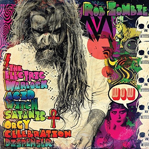 The Electric Warlock Acid Witch Satanic Orgy Celebration Dispenser [Edited] by Rob Zombie (2013-05-04)