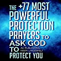 Prayer: The +77 Most Powerful Protection Prayers to Ask God to Protect You & Those You Love: Christian Prayer Series, Book 4 Audiobook by  Active Christian Publishing, Mary Lingerfelt Narrated by Marion Gold