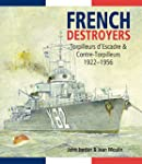 French Destroyers: Torpilleurs d'Esca...