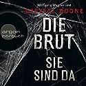 Die Brut - Sie sind da (Brut-Reihe 1) Hörbuch von Ezekiel Boone Gesprochen von: Wolfgang Wagner