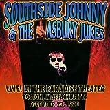 echange, troc Southside Johnny & Ashbury Jukes - Live at the Paradise Theatre Boston Massachusetts