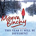 This Year it Will be Different (       UNABRIDGED) by Maeve Binchy Narrated by Kate Binchy