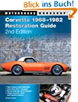 Corvette 1968-1982 Restoration Guide,...