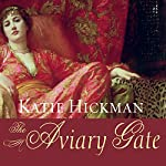 The Aviary Gate: A Novel | Katie Hickman