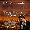 The Real You: Only You, Book 1 Audiobook by RM Alexander Narrated by Emily Oliver