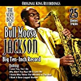 The Very Best of Bull Moose Jackson: Big Ten-Inch Record Bull Moose Jackson