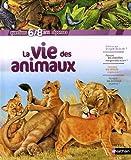 echange, troc Belinda Weber, Collectif - La vie des animaux