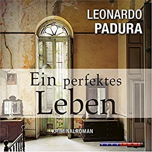 Ein perfektes Leben (Das Havanna-Quartett 1) Hörbuch