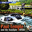Paul Temple and the Vandyke Affair (Dramatization) Performance by Francis Durbridge Narrated by Peter Coke, Full Cast