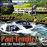 Paul Temple and the Vandyke Affair (Dramatization) | Francis Durbridge