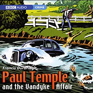 Paul Temple and the Vandyke Affair (Dramatization) | [Francis Durbridge]