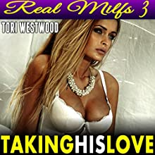 Taking His Love: Cougar Erotica Audiobook by Tori Westwood Narrated by Leigh Greene