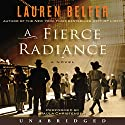 A Fierce Radiance: A Novel Audiobook by Lauren Belfer Narrated by Paula Christensen