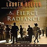 A Fierce Radiance: A Novel | Lauren Belfer