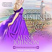 Destined to Last: Providence Series, Book 4 | Alissa Johnson