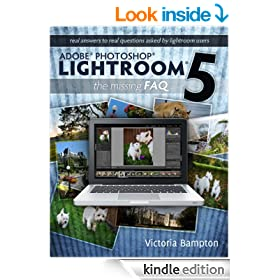 Adobe Photoshop Lightroom 5 - The Missing FAQ