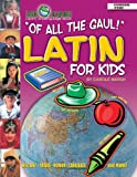 Of All the Gaul: Latin for Kids (Little Linguists)