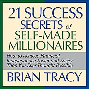 The 21 Success Secrets of Self-Made Millionaires Hörbuch