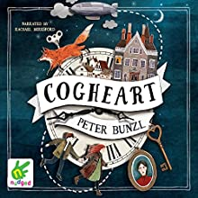 Cogheart Audiobook by Peter Bunzl Narrated by Rachael Beresford
