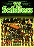 The Collector's all-colour guide to Toy Soldiers: A record of the world's miniature armies from 1850 to the current day Andrew Rose