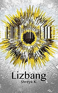 Lizbang: A Collection Of Inspirational, Transformational, Spiritual Awakening, Personal Growth Fiction Short Stories by Shreya K. ebook deal