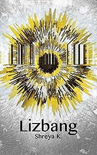 Lizbang: A Collection Of Inspirational, Transformational, Spiritual Awakening, Personal Growth Fiction Short Stories by Shreya K. ebook deal