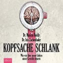 Kopfsache schlank: Wie wir über unser Gehirn unser Gewicht steuern Hörbuch von Iris Zachenhofer, Marion Reddy Gesprochen von: Gaby Hildenbrandt
