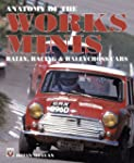 Anatomy of the Works Minis - Rally, R...