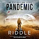 Pandemic: The Extinction Files, Book 1 Hörbuch von A. G. Riddle Gesprochen von: Edoardo Ballerini