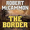 The Border (       UNABRIDGED) by Robert McCammon Narrated by Fred Berman