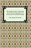 Image of The Social Contract, A Discourse on the Origin of Inequality, and A Discourse on Political Economy