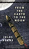 From the Earth to the Moon (Paperback, 1996) (0553214209) by Jules Verne
