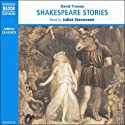 Stories from Shakespeare  by David Timson Narrated by Juliet Stevenson, Michael Sheen