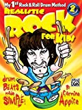 Realistic Rock for Kids: My 1st Rock & Roll Drum Method [With 2 CDs]