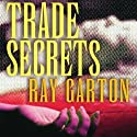 Trade Secrets (       UNABRIDGED) by Ray Garton Narrated by Bruce Bailey Johnson