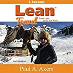 Lean Travel: Travel Light with a Full Heart | Paul A. Akers
