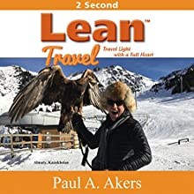 Lean Travel: Travel Light with a Full Heart Audiobook by Paul A. Akers Narrated by Paul A. Akers