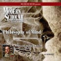 The Modern Scholar: Philosophy of Mind  by Andrew Pessin Narrated by Andrew Pessin