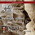 The Modern Scholar: Philosophy of Mind | Andrew Pessin