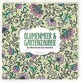 Image de Blumenmeer & Gartenzauber: Ein Blütentraum zum Ausmalen (Malprodukte für Erwachsene