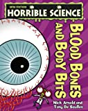 Nick Arnold Blood, Bones and Body Bits (Horrible Science)