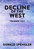 Decline of the West: Volumes 1 and 2