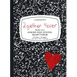 2gether 4ever: Notes of a Junior High School Heartthrob ~ Dene Larson