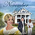 November Rain Audiobook by Laurie Sanford Narrated by Lynne Parrish