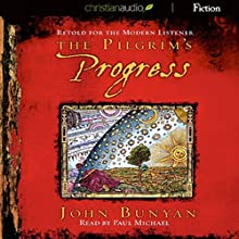 Pilgrim's Progress: Retold for the Modern Reader | Livre audio Auteur(s) : John Bunyan Narrateur(s) : Paul Michael