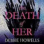 The Death of Her | Debbie Howells