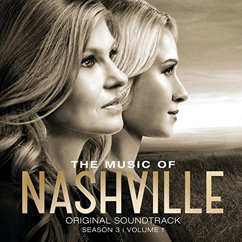 The Music Of Nashville: Original Soundtrack Season 3 Volume 1 (Nashville Soundtrack Season 1 compare prices)