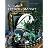 Vintage French Interiors: Inspiration from the Antique Shops and Flea Markets of Franceby S�bastien Siraudeau